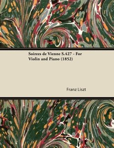 Soirées de Vienne S.427 - For Violin and Piano (1852)