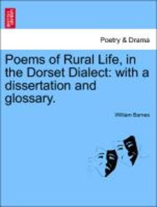 Poems of Rural Life, in the Dorset Dialect: with a dissertation