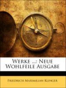 Werke ...: Neue Wohlfeile Ausgabe, ERSTER THEIL