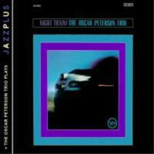 Night Train (+ The Jazz Soul Of Oscar Peterson)