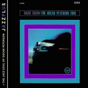 Night Train (+ The Jazz Soul Of Oscar Peterson)