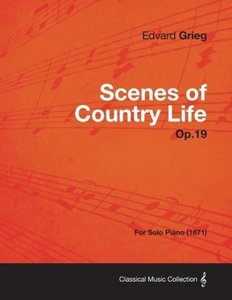 Scenes of Country Life Op.19 - For Solo Piano (1871)