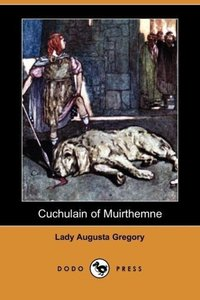 Cuchulain of Muirthemne (Dodo Press)