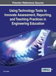 Using Technology Tools to Innovate Assessment, Reporting, and Te