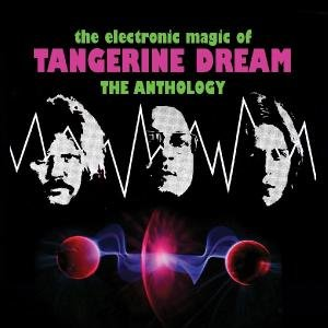 Electronic Magic Of Tangerine Dream/The Anthology