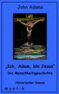 Ich, Adam, bin Jesus