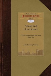 Annals and Occurrences of New York City and State in the Olden T