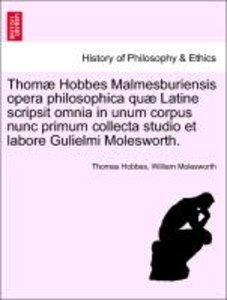 Thomæ Hobbes Malmesburiensis opera philosophica quæ Latine scrip