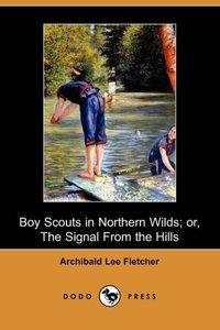 BOY SCOUTS IN NORTHERN WILDS O