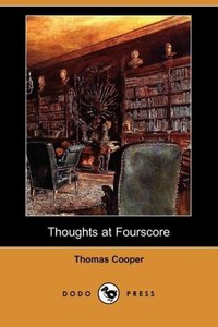 Thoughts at Fourscore, and Earlier (Dodo Press)