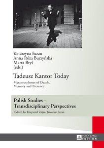 Tadeusz Kantor Today