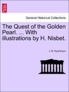 The Quest of the Golden Pearl. ... With illustrations by H. Nisb