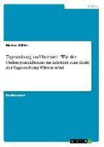 Tageszeitung und Internet - Wie der Onlinejournalismus im Intern