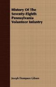History Of The Seventy-Eighth Pennsylvania Volunteer Infantry