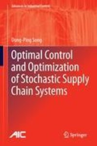 Optimal Control and Optimization of Stochastic Supply Chain Syst