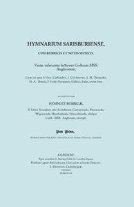 Hymnarium Sarisburiense, Cum Rubricis Et Notis Musicis. ... Hymn