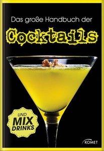 Das große Handbuch der Cocktails und Mixdrinks