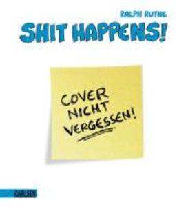 Shit happens! 08. Cover nicht vergessen