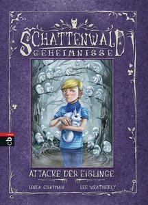 Schattenwald-Geheimnisse 05 - Attacke der Eislinge