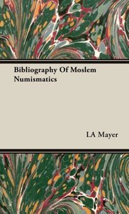 Bibliography Of Moslem Numismatics