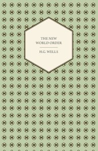 The New World Order - Whether it is Attainable, How it can be At
