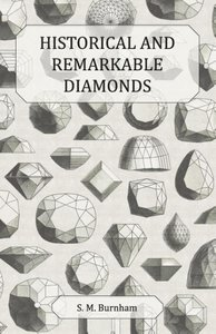 Historical and Remarkable Diamonds - A Historical Article on Not