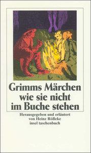 Grimms Märchen, wie sie nicht im Buche stehen