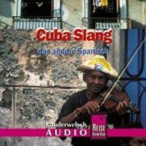 Cuba Slang Wort für Wort. Kauderwelsch AusspracheTrainer. CD