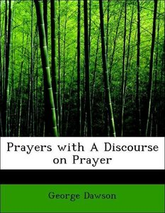 Prayers with A Discourse on Prayer