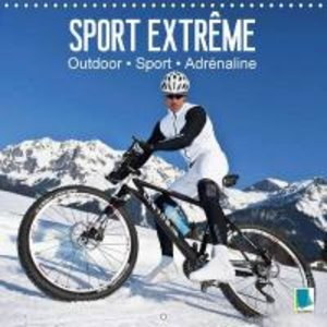Calvendo: Outdoor, Sport et Adrenaline - Sports Extremes