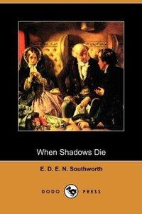 When Shadows Die (Dodo Press)
