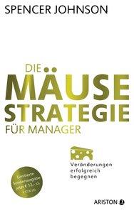 Die Mäuse-Strategie für Manager (Jubiläums-Ausgabe)