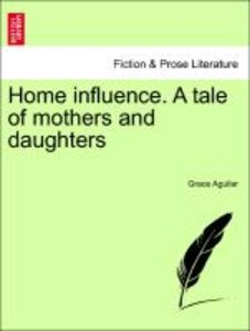 Home influence. A tale of mothers and daughters