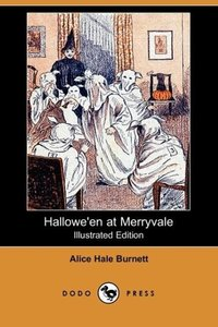 Hallowe'en at Merryvale (Illustrated Edition) (Dodo Press)