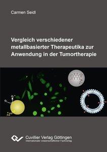 Vergleich verschiedener metallbasierter Therapeutika zur Anwendu