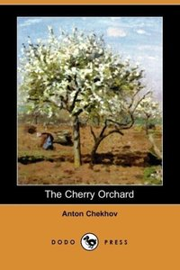 The Cherry Orchard (Dodo Press)
