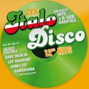 """ZYX Italo Disco 12"""" Hits"""