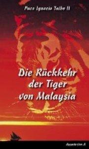 Die Rückkehr der Tiger von Malaysia