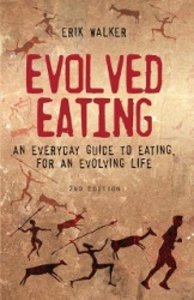 Evolved Eating, Second Edition