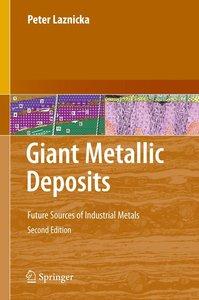 Giant Metallic Deposits