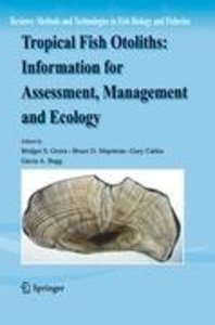 Tropical Fish Otoliths: Information for Assessment, Management a