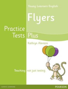 Practice Tests Plus YLE Flyers. Students' Book