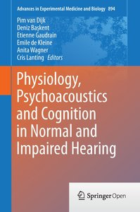 Physiology, Psychoacoustics and Cognition in Normal and Impaired