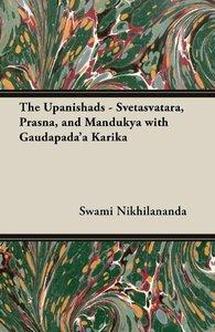 The Upanishads - Svetasvatara, Prasna, and Mandukya with Gaudapa