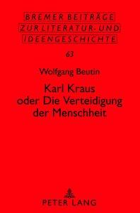 Karl Kraus oder Die Verteidigung der Menschheit