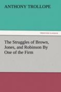 The Struggles of Brown, Jones, and Robinson By One of the Firm