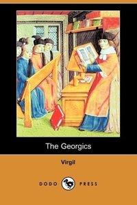 The Georgics (Dodo Press)