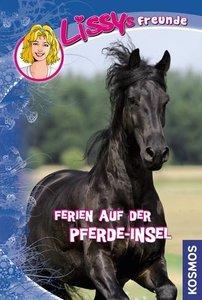 Hoßfeld, D: Lissys Freunde 7 Ferien auf der Pferde-Insel
