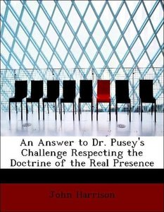 An Answer to Dr. Pusey's Challenge Respecting the Doctrine of th