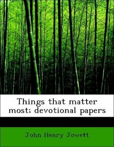 Things that matter most; devotional papers